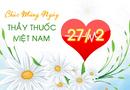 Gia đình - Tình yêu - Những vần thơ hay chúc mừng ngày Thầy thuốc Việt Nam