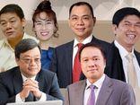 Bất ngờ những nghề khởi nghiệp của các đại gia Việt trước khi trở thành tỷ phú USD