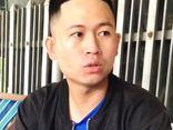 Vụ án mạng ở Khánh Hòa: Ghen tuông bóng gió, đầu thú khi được bạn gái khuyên nhủ