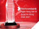 """Tài chính - Doanh nghiệp - Techcombank là """"ngân hàng bán lẻ được tin dung nhất tại Việt Nam"""" và top 6 Châu Á Thái Bình Dương"""