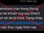 Kinh doanh - VietinBank cảnh báo những nguy cơ lừa đảo trong mùa dịch