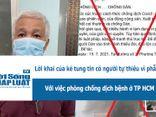 Video - Lời khai của kẻ tung tin có người tự thiêu vì phẫn uất với việc phòng chống dịch ở TP.HCM.