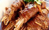 Thơm ngon món nướng - thịt bò sa tế cuộn nấm kim châm
