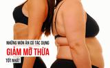 """Những thực phẩm """"khắc tinh"""" với mỡ thừa: Nếu muốn giảm cân bạn đừng bỏ lỡ!"""
