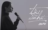 """Bất chấp ồn ào Chi Pu ra mắt ca khúc thứ 5: """"Tôi vẫn hát!"""""""