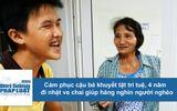 """""""Tấm lòng Bồ Tát"""" của cậu bé khuyết tật trí tuệ 4 năm đi nhặt ve chai giúp hàng nghìn người nghèo"""