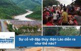 Sự cố vỡ đập thủy điện Lào diễn ra như thế nào?