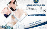 Nâng ngực nội soi Nano chip - Ngực căng tròn, đẹp an toàn
