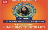 """Sôi động cuộc thi """"Hát cùng Tài Smile – Cover hay nhận ngay thưởng lớn"""" trên VN Ngày Nay"""