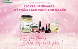 Cô gái nghị lực cùng thương hiệu mỹ phẩm sạch Clover Handmade