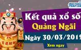 Kết quả xổ số Quảng Ngãi ngày 30/3/2019