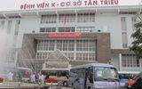 Vụ bé trai tử vong bất thường tại bệnh viện K: Một lãnh đạo khoa bị tạm đình chỉ công tác