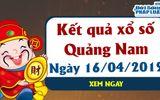 Trực tiếp kết quả Xổ số Quảng Nam thứ 3 ngày 16/4/2019