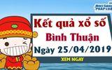 Trực tiếp kết quả Xổ số Bình Thuận thứ 5 ngày 25/4/2019