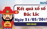 Kinh doanh - Kết quả xổ số Đắc Lắk ngày 21/5/2019