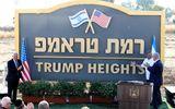 Israel công bố khu tái định cư mang tên Tổng thống Trump ở Cao nguyên Golan