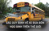 [E] Các quy định về xe đưa đón học sinh trên thế giới: Phương tiện ưu tiên quốc gia