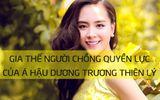 """Giải trí - Á hậu Dương Trương Thiên Lý một bước lên """"bà"""" và gia thế người chồng quyền lực"""