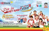 Hàng ngàn quà tặng dành cho khách hàng gửi tiết kiệm đồng hành cùng giải Futsal HDBank Đông Nam Á