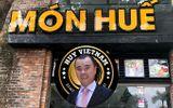 Ngoài chuỗi nhà hàng Món Huế, Huy Nhật còn sở hữu những gì?