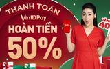 """Truyền thông - Thương hiệu - VinID Pay tung """"bão"""" hoàn tiền cùng ưu đãi lên đến 11 tỷ đồng tháng cuối năm"""