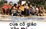 Chuyện học đường - Cô giáo trẻ với tình yêu học trò, sự đam mê bừng sáng rừng Cư San