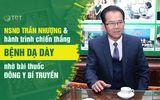 Sức khoẻ - Làm đẹp - Bài thuốc chữa dạ dày tại Thuốc dân tộc - Giải pháp giúp NSND Trần Nhượng thoát bệnh