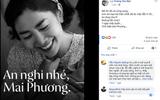 Giải trí - Nghệ sĩ Việt đau lòng, đồng loạt kêu gọi dừng phát tán hình ảnh Mai Phương mệt nhọc lúc cuối đời