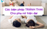 Xã hội - Các phương pháp tránh thai an toàn mùa Covid