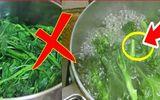 Những sai lầm khi luộc rau vừa làm mất hết dinh dưỡng lại dễ khiến chất độc ngấm ngược trở lại