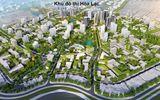 Chủ tịch Hà Nội khẳng định Hòa Lạc sẽ là một trong 5 đô thị vệ tinh lớn