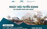 Chuẩn bị khánh thành khách sạn lớn nhất Việt Nam, FLC Quy Nhơn tuyển dụng quy mô lớn