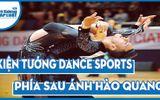 Chuyện đời - Kiện tướng dancesport Việt Nam và câu chuyện đằng sau chiếc cup vàng