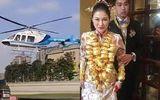 """Dân mạng """"choáng ngợp"""" trước đám cưới đi bằng trực thăng, cô dâu đeo vàng muốn """"gãy"""" cổ"""
