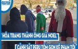 """Video: Hóa trang thành ông già Noel, cảnh sát Peru tóm gọn kẻ phạm tội trong vòng """"một nốt nhạc"""""""