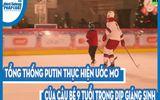 Video: Tổng thống Putin thực hiện ước mơ của cậu bé 9 tuổi trong dịp Giáng sinh