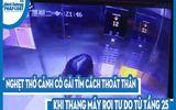 Video: Nghẹt thở cảnh cô gái tìm cách thoát thân khi thang máy rơi tự do từ tầng 25