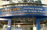 Y tế - TP HCM: PKĐK Pacific ngang nhiên quảng cáo dịch vụ không được cấp phép