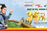 """Thị trường - """"Thanh toán ngay – hoàn tiền bay"""" cùng HDBank"""