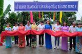 Tài chính - Doanh nghiệp - Khánh thành công trình cầu dân sinh tại tỉnh Đồng Tháp từ kinh phí ủng hộ của Agribank Bình Dương
