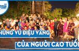 Văn - Xã - Câu lạc bộ Diên Hồng - vũ điệu vàng của người cao tuổi