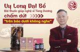 Y tế - Nghệ sĩ Tùng Dương lấy lại bản lĩnh đàn ông nhờ bài thuốc Uy Long Đại Bổ