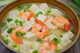 Ăn - Chơi - Canh tôm đậu phụ đậm đà, bổ sung đầy đủ dưỡng chất cho cả gia đình