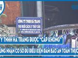 """Video - Công ty TNHH Hà Trang được """"cấp khống"""" Giấy chứng nhận cơ sở đủ điều kiện đảm bảo an toàn thực phẩm!?"""