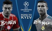 Bốc thăm bán kết Champions League: Real Madrid đại chiến Bayern Munich