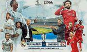 Chung kết Champions League Real - Liverpool 1h45 ngày 27/5: Ai sẽ là