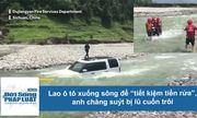 Video: Tự lái ô tô ra sông để tiết kiệm tiền rửa, người đàn ông suýt bị lũ cuốn trôi