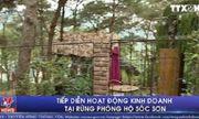 Vụ xẻ thịt đất rừng Sóc Sơn: Hoạt động kinh doanh vẫn tiếp diễn bất chấp lệnh cấm