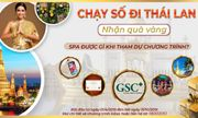 Chạy số GSC - Đi Thái Lan – Nhận quà vàng