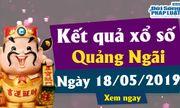 Kết quả xổ số Quảng Ngãi ngày 18/5/2019